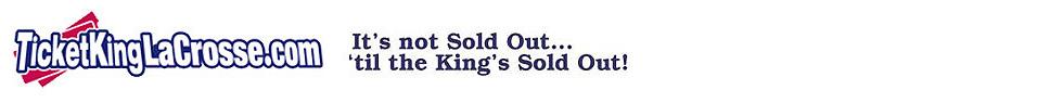 www.ticketkinglacrosse.com