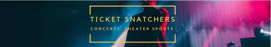 Ticket Snatchers Concerts, Theater and Sports Tickets