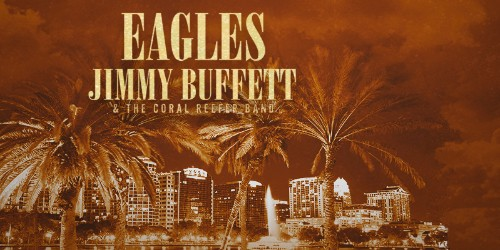 See the Eagles and Jimmy Buffett!