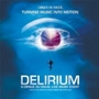 Cirque Du Soleil - Delirium