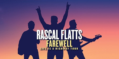Rascal Flatts Life Is A Highway Farewll Tour Tickets