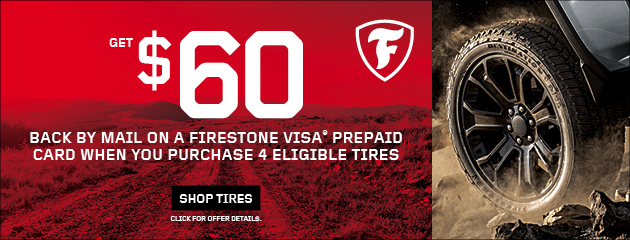 Get $60 back by mail on Firestone Visa Prepaid Card when you purchase 4 eligible tires.