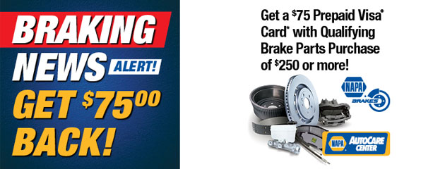 Get a $75 Prepaid Visa Card with Qualifying Brake Parts Purchase of $250 or more!