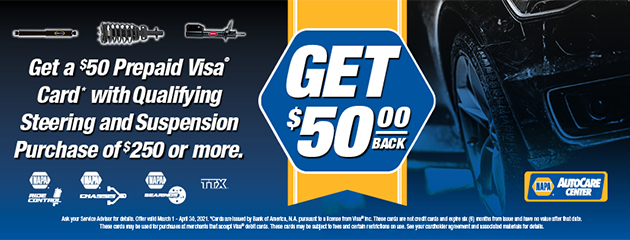 Get a $50 Prepaid Visa Card with Qualifying Steering and Suspension Purchase of $250 or more.