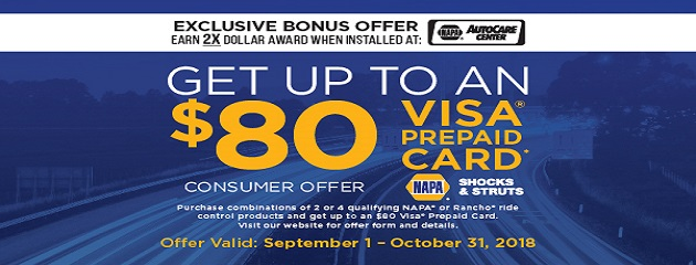 Get up to a $160 Prepaid Visa Card, by mail, when you purchase a combination of 2 or 4 qualifying NAPA or Rancho ride control products and have them installed at a NAPA AutoCare Center.
