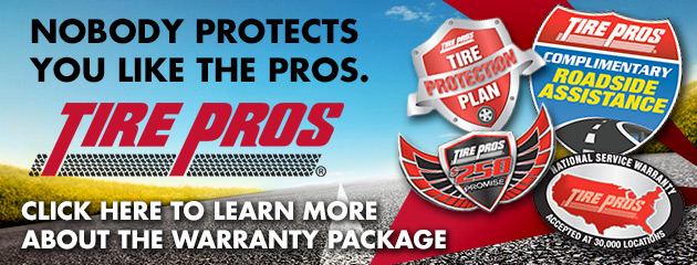 Nobody Protects you like Tire Pros
