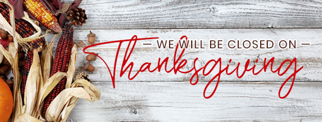 We Will Be Closed for Thanksgiving Day