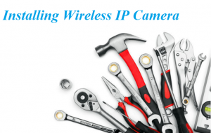 Installing Wireless IP Camera