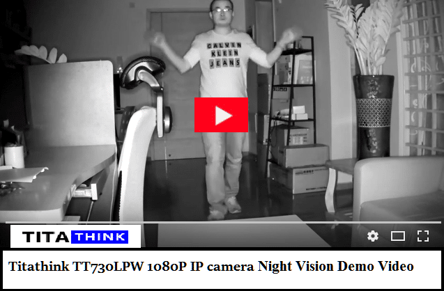 Titathink TT730LPW 1080P IP camera night vision demo video