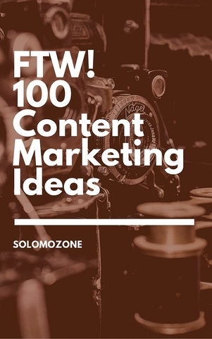 FTW! 100 Content Marketing Ideas