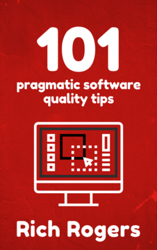 101 Pragmatic Software Quality Tips