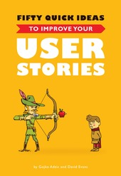 Fifty Quick Ideas to Improve your User Stories