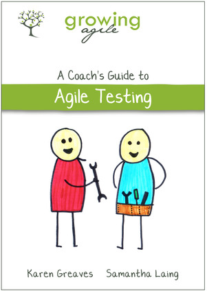 Growing Agile: A Coach's Guide to Agile Testing