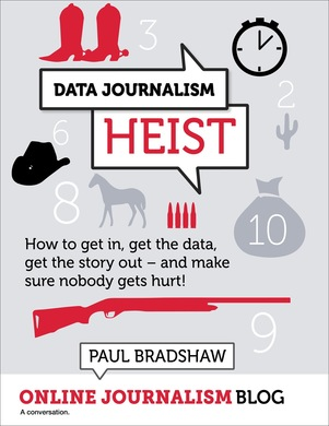 Get started in data journalism - Data Journalism Heist book