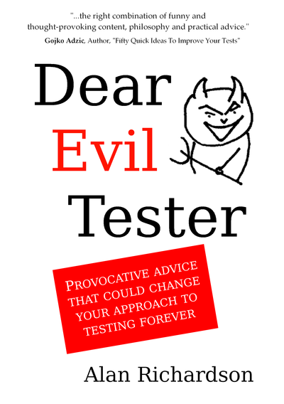 Dear Evil Tester by Alan Richardson