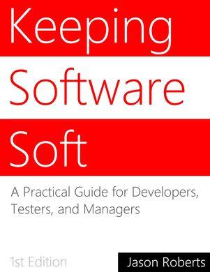https://s3.amazonaws.com/titlepages.leanpub.com/KeepingSoftwareSoft/large?1388457239