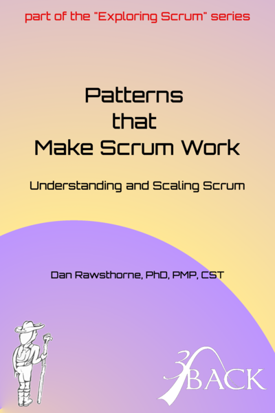 Exploring Scrum: Patterns that Make Scrum Work