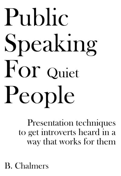 Public Speaking For Quiet People