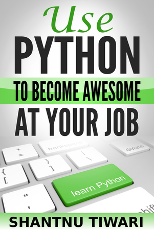Use Python to Become AWESOME at Your Job