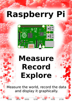 Raspberry Pi: Measure, Record, Explore.