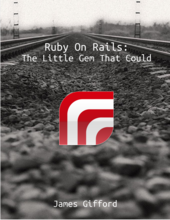 Ruby on Rails: The Little Gem That Could