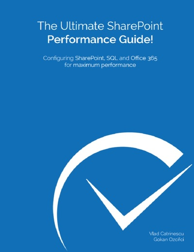 The Ultimate SharePoint Performance Guide!