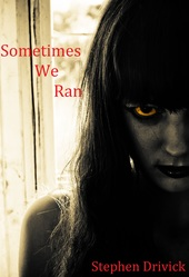 Sometimes We Ran