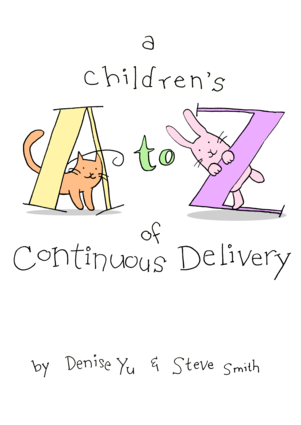 A Children's A to Z of Continuous Delivery
