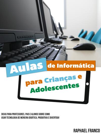 Aulas de Informática para Crianças e Adolescentes