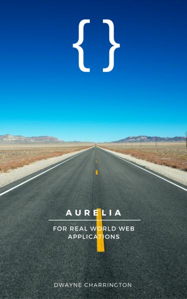 Aurelia For Real World Web Applications