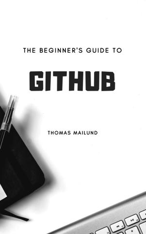 The Beginner's Guide to GitHub