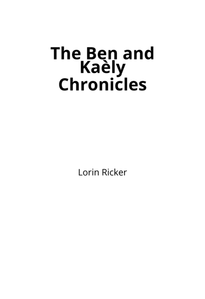 The Ben and Kaèly Chronicles