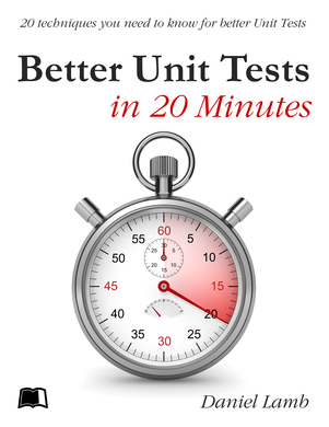 Better Unit Tests in 20 Minutes