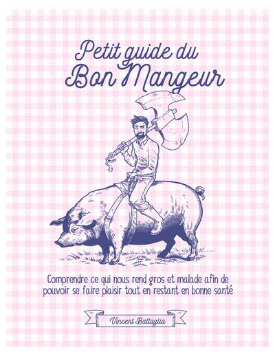 Petit guide du Bon Mangeur
