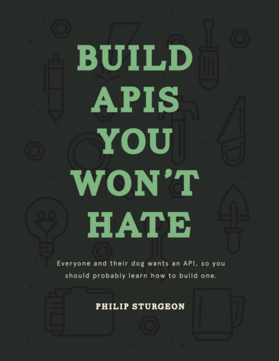 Build apis you wont by phil sturgeon leanpub pdfipadkindle build apis you wont hate malvernweather Gallery