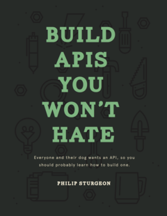 Build APIs You Won't Hate cover page