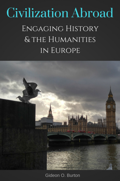 Civilization Abroad: Engaging History and the Humanities in Europe