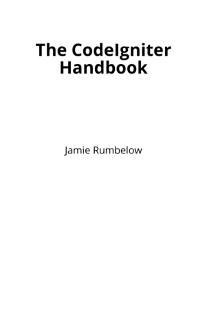 The CodeIgniter Handbook