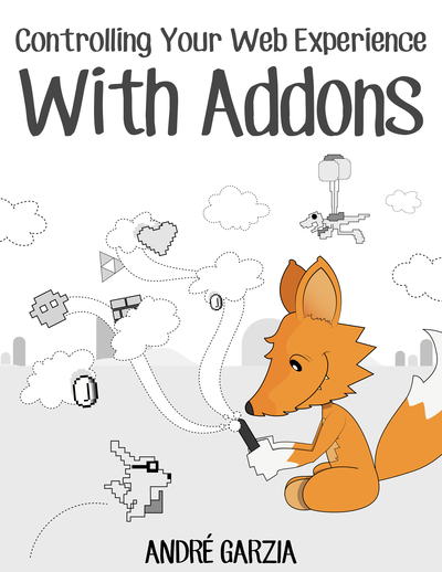 Controlling Your Web Experience With Addons