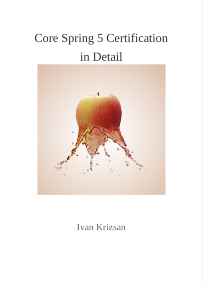 Core Spring 5 Certification in… by Ivan Krizsan [PDF/iPad/Kindle]
