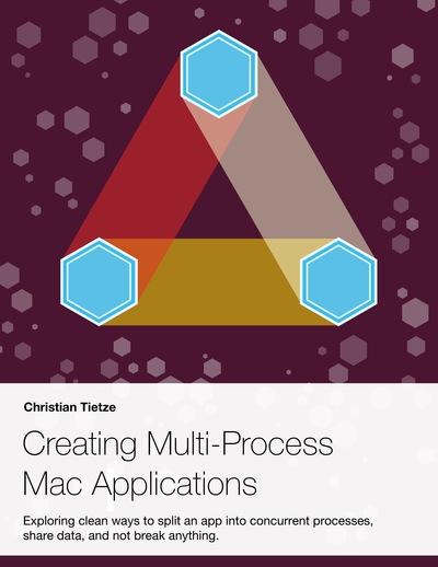 Creating Multi-Process Mac Applications