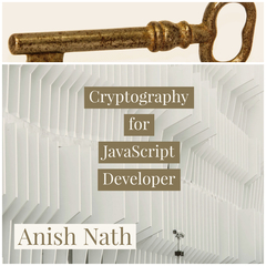 Cryptography for Java Script Developer