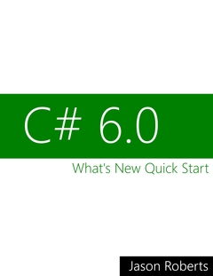 C# 6.0: What's New Quick Start