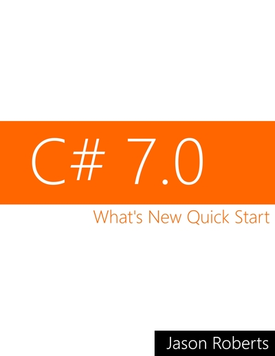 C# 7.0: What's New Quickstart