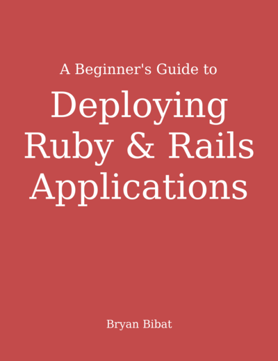 A Beginner's Guide to Deploying Rails
