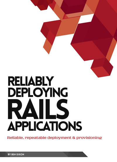 Reliably Deploying Rails Applications cover page