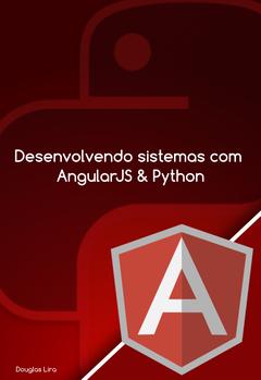 Desenvolvendo sistemas com AngularJS & Python