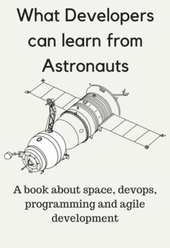 What Developers Can Learn From Astronauts