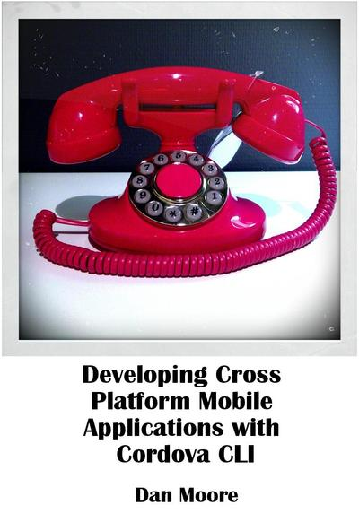 Developing Cross Platform Mobile Applications with Cordova CLI