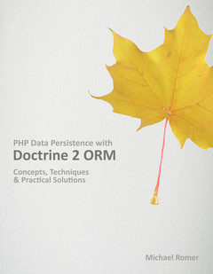PHP Data Persistence with Doctrine 2 ORM - Important notice: Book moved to apress!